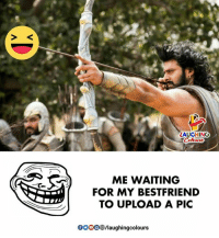 Waiting..., Indianpeoplefacebook, and For: S K  LAUGHING  ME WAITING  FOR MY BESTFRIEND  TO UPLOAD A PIC  OOO/laughingcolours