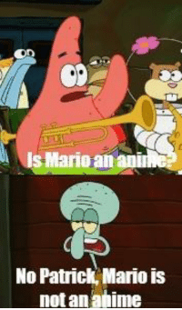 no this is patrick: s Marioan  No Patrick, Mario is  not an ahime