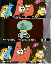 no this is patrick: s memery a major  No, Patrick,  memery is nota  major  Arthony Bourdan is nota major aither