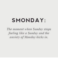 Who's having a case of Smonday right about now? 😩💯 WSHH: S MONDAY:  The moment when Sunday stops  feeling like a Sunday and the  anxiety of Monday kicks in Who's having a case of Smonday right about now? 😩💯 WSHH