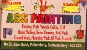 Anna, Funny, and Work: S.Sathish  ASATH  SS PAINT NG  Painting, Patti, Varnish, Ceiling, Grill  Home Shifting, Home Cleaning, Acid Wash  Enamel Work, Plumbing Work All Work Available  No.52, Anna Salai, Vallanchery, Guduvanchery 603 202.  APEX Interesting company name...