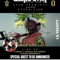 Catch LilYachty, 21Savage, TI, BlacYoungsta, YoungMA & more this Saturday March 18th ‼️ WSHH SXSW Click the link in our bio for tickets @lilyachty @weareopposition: S X S W  S H O W C A S E  IN COLLAB WITH  O P P O S I T I O N  L I N E  U P  21 SAVAGE, I., YOUNG M.A., BLACYOUNGSTA,  OT GENASIS, MONEYBAGGYO  SPECIAL GUEST TO BEANNOUNCED Catch LilYachty, 21Savage, TI, BlacYoungsta, YoungMA & more this Saturday March 18th ‼️ WSHH SXSW Click the link in our bio for tickets @lilyachty @weareopposition