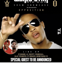 Catch TI, 21Savage, LilYachty, YoungMA & many more this Saturday March 18th‼️ WSHH SXSW For more information & tickets click the link in our bio @troubleman31 @weareopposition: S X S W  S H O W C A S E  IN COLLAB WITH  O P P O S I T I O N  L I N E  U P  21 SAVAGE, LILYACHTY, YOUNG M.A.,  BLAC YOUNGSTA, OTGENASIS, MONEYBAGGYO  SPECIALGUEST TOBEANNOUNCED Catch TI, 21Savage, LilYachty, YoungMA & many more this Saturday March 18th‼️ WSHH SXSW For more information & tickets click the link in our bio @troubleman31 @weareopposition