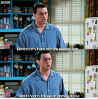 + haha Joey 😂 - tag friends and follow @friendshqfeed for more: S04E01  Monica's my friend and she needed help  FRIENDSHQFEED/IG  AA  And ifI had to, I'd pee on anyone ofyou! + haha Joey 😂 - tag friends and follow @friendshqfeed for more