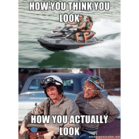 Oh no... 😨 @poor_boy_racing with the meme credit! meme jetski jetskimeme dumbanddumber seadoo: HOWANOU THINK YOU  LOOK  HOW YOU ACTUALLY  LOOK  memegenerator net Oh no... 😨 @poor_boy_racing with the meme credit! meme jetski jetskimeme dumbanddumber seadoo
