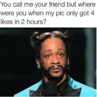Nigga? ratchetmemes ratchet memes meme funny ghetto comedy sotrue thot swag nigga 3hunna lol lmao rap drake black follow smile laugh smh joke nochill memeoftheday dailymeme hilarious picoftheday bangbang: You call me your friend but where  were you when my pic only got 4  likes in 2 hours? Nigga? ratchetmemes ratchet memes meme funny ghetto comedy sotrue thot swag nigga 3hunna lol lmao rap drake black follow smile laugh smh joke nochill memeoftheday dailymeme hilarious picoftheday bangbang