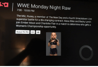 Charlotte Flair: Sa I wWE Monday Night Raw  7:00 10:05 PM  The Miz, Rusey, a member of The New Day and a fourth Smackdown Live  superstar battle for a life-changing contract, Alexa Bliss and Becky Lynch  join Ember Moon and Charlotte Flair in a match to determine who gets a  Women's Championship opportunity.  Rated-TV-PG CC HD