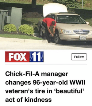 Beautiful, Chick-Fil-A, and Back at It Again: SAB ASD  FOX 11  Follow  Chick-Fil-A manager  changes 96-year-old WWII  veteran's tire in 'beautiful'  act of kindness Chick fil a back at it again