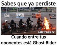 Ghost Rider , Memes, and Ghost: Sabes que ya perdiste  DURY  The Grip  MOOS  RACI  CHANYPSHOW.TV  Cuando entre tus  oponentes está Ghost Rider 😱😱😱