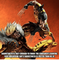 Dope, Isis, and Memes: SABRETOOTHIS FAST ENOUGH TO EVADETHE PUNISHERS GUNFIRE  EVEN WOLVERINE SAY SSABRETOOTHIS FASTERTHAN HE ISI So dope art work by (Geebo Vigonte)