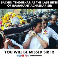 Sachin Tendulkar, Indianpeoplefacebook, and Will: SACHIN TENDULKAR AT THE LAST RITES  OF RAMAKANT ACHREKAR SIR  LAUGHING  YOU WILL BE MISSED SIR !!! #RamakantAchrekar  #SachinTendulkar
