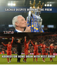 Adorableness: SACKED DESPITE  WINNING THE PREM  WWW.YNFA MOBI  TATHI  PIS J  ADORED FOR HOME DRAW WITH WEST BROM