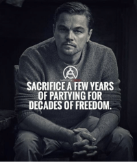 Easier said than done. Only those who truly want it can do it. - DOUBLE TAP IF YOU AGREE!: SACRIFICE A FEW YEARS  OF PARTYING FOR  DECADES OF FREEDOM. Easier said than done. Only those who truly want it can do it. - DOUBLE TAP IF YOU AGREE!