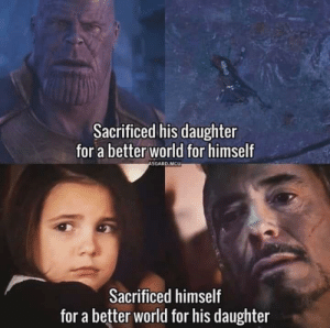 World, Mcu, and Mine: Sacrificed his daughter  for a better world for himself  ASGARD.MCU  Sacrificed himself  for a better world for his daughter Not mine, but damn does this belong here