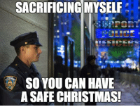 Memes, Guardian, and 🤖: SACRIFICING MYSELF  SO YOU CAN HAVE  A SAFE CHRISTMAS! A massive respect for our guardian angels for doing this hard job just to protect us! Stay safe out there!