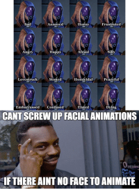 Original Mass Effect Artists knew... https://t.co/7xCRz6rfP3: Sad  Annoyed  Horny  Frustrated  Angry  Happy  Afraid  Silly  Lovestruck  Stoned  Homicidal  Peaceful  Embarrassed Confused  Elated  Dying  CANT SCREW UP FACIAL ANIMATIONS  penino  Mon  IF THERE AINT NO FACE TO ANIMATE Original Mass Effect Artists knew... https://t.co/7xCRz6rfP3