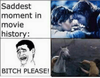 Only Beta Cucks won't understand this! titanic america neverendingstory fun movies 80s leonardodicaprio love instagram instamood instagood lol funny lmao vegan artax: Saddest  moment in  movie  history  BITCH PLEASE! Only Beta Cucks won't understand this! titanic america neverendingstory fun movies 80s leonardodicaprio love instagram instamood instagood lol funny lmao vegan artax