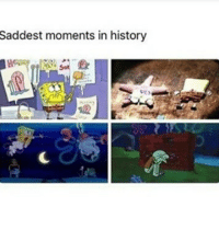 damn i remember dis one episode of spongebob where he was dressed as a girl and goddamn i remembered having a raging boner and I HAD NO CHOICE BUT TO BEAT TF OUT THAT SHIT😩💦 ON SOME REAL NIQQA SHIT: Saddest moments in history damn i remember dis one episode of spongebob where he was dressed as a girl and goddamn i remembered having a raging boner and I HAD NO CHOICE BUT TO BEAT TF OUT THAT SHIT😩💦 ON SOME REAL NIQQA SHIT