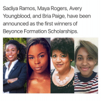 Beyonce, Memes, and Formation: Sadiya Ramos, Maya Rogers, Avery  Youngblood, and Bria Paige, have been  announced as the first winners of  Beyonce Formation Scholarships.