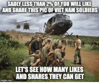 GOD BLESS THESE WARRIORS  Extremely Pissed off RIGHT Wingers 2: SADLY LESS THAN 2%0EYOU WILL LIKE  AND SHARE THIS PIC OF VIET NAM SOLDIERS  LETS SEE HOW MANY LIKES  AND SHARES THEY CAN GET  ingfip.com GOD BLESS THESE WARRIORS  Extremely Pissed off RIGHT Wingers 2