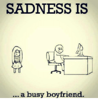 Memes, Business, and Boyfriend: SADNESS IS  a busy boyfriend.