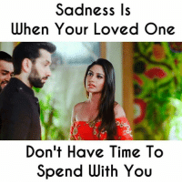 Memes, Time, and 🤖: Sadness ls  When Your Loved One  Don't Have Time To  Spend With You