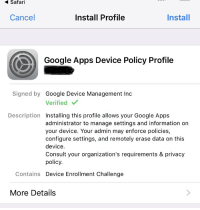 PCMR! Need your help, how much access does this grant?: Safari  Cancel  Install Profile  Install  Google Apps Device Policy Profile  Signed by Google Device Management Inc  Verified  Description Installing this profile allows your Google Apps  administrator to manage settings and information on  your device. Your admin may enforce policies,  configure settings, and remotely erase data on this  device  Cons  our organizaton's requirements & privacy  policy.  Contains  Device Enrollment Challenge  More Details PCMR! Need your help, how much access does this grant?