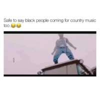 Memes, Music, and Country Music: Safe to say black people coming for country music  too
