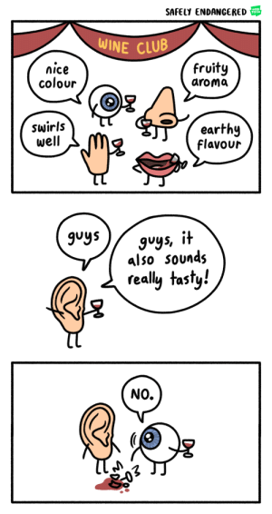 Club, Omg, and Tumblr: SAFELY ENDANERED  WEB  TOON  WINE CLUB  nice  colour  fruity  aroma  swirls  well  earthy  Flavour  guys)ys, i  vyS, I  also Sounds  really tasty!  NO.  2 omg-images:  Wine Tasting