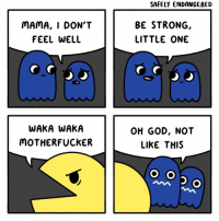 God, Memes, and Strong: SAFELY ENDANGERED  MAMA, I DON'T  FEEL WELL  BE STRONG,  LITTLE ONE  WAKA WAKA  MOTHERFUCKER  OH GOD, NOT  LIKE THIS Swipe for more gaming comics! 👉👉