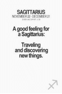 We LOVE To Travel So Have A Passport If You Wanna Hang With Us ✈ #SagLife!!: SAGITTARIUS  NOVEMBER 22-DECEMBER 21  A good feeling for  a Sagittarius  Traveling  and discovering  new things. We LOVE To Travel So Have A Passport If You Wanna Hang With Us ✈ #SagLife!!