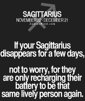 Free, Horoscope, and Http: SAGITTARIUS  NOVEMBER 22- DECEMBER 21  ZodiacMind.com  If your Sagittarius  disappears forř a few days,  not to worry, for they  are only recharging their  battery to be that  same lively person again. Aug 17, DAILY HOROSCOPE: http://horoscope-daily-free.net