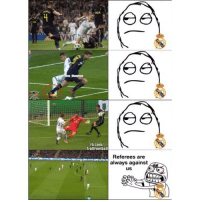 Memes, fb.com, and Goal: SAIA  Fb.com/  TrollFoothall  Referees are  always against  us Madrid fans when one offside goal goes against them 😂😝
