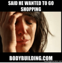 Shopping, Net, and Wanted: SAID HE WANTED TO GO  SHOPPING  memegenerator net Ediz Ozturk here,  Sometimes you just gotta deal with it.