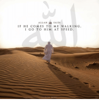 Memes, Hadith, and The Prophet: SAID  IF HE COMES TO M E WALKIN G  I GO TO HIM AT SPEED.  H A DI T H Q U D S l On the authority of Abu Hurayrah (RA), who said that the Prophet (ﷺ) said: Allah the Almighty said: I am as My servant thinks I am. I am with him when he makes mention of Me. If he makes mention of Me to himself, I make mention of him to Myself; and if he makes mention of Me in an assembly, I make mention of him in an assembly better than it. And if he draws near to Me an arm's length, I draw near to him a cubit, and if he draws near to Me a cubit, I draw near to him a fathom. And if he comes to Me walking, I go to him at speed. (Hadith Qudsi)