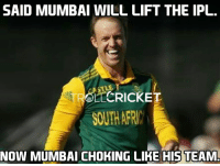 Life, Memes, and Thug: SAID MUMBAI WILL LIFT THE IPL.  Rote CRICKET  SOUTHAFRI  NOW MUMBAI CHOKING LIKE HIS TEAM. Thug Life - Ab De Villiers 😎😎😎  <RAVEN>