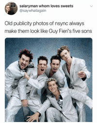 Holy shit: salaryman whom loves sweets  @saywhatagain  Old publicity photos of nsync always  make them look like Guy Fieri's five sons Holy shit