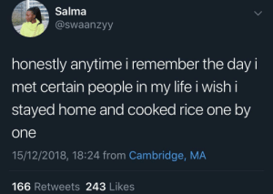 Life needs a savefile so you can just reload if need be by KingPZe MORE MEMES: Salma  @swaanzyy  honestly anytime i remember the day  met certain people in my life i wish i  stayed home and cooked rice one by  one  15/12/2018, 18:24 from Cambridge, MA  166 Retweets 243 Likes Life needs a savefile so you can just reload if need be by KingPZe MORE MEMES