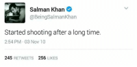 Oh deer!! 😂😂😂: Salman Khan  Being an  Started shooting after a long time.  2:54 PM 03 Nov 10  245  RETWEETS  256  LIKES Oh deer!! 😂😂😂