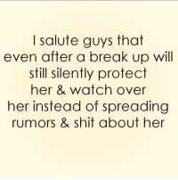And the ladies too.... classy relationships KnowBetterDoBetter BreakUps rumors hate respect lies truth men women: salute guys that  even after a break up will  still silently protect  her & watch over  her instead of spreading  rumors & shit about her And the ladies too.... classy relationships KnowBetterDoBetter BreakUps rumors hate respect lies truth men women