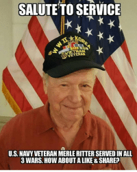 Salute to service 🇺🇸: SALUTE TO SERVICE  VETERAN  U.S. NAVY VETERAN MERLE RITTER SERVEDIN ALL  3 WARS. HOW ABOUT ALIKE SHARE? Salute to service 🇺🇸