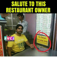 Memes, Army, and Restaurant: SALUTE TO THIS  RESTAURANT OWNER  60  No Charges  For Indian Army  RVCJ  WWW.RVCJ.COM  25 Salute! rvcjinsta