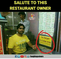Army, Restaurant, and Indian: SALUTE TO THIS  RESTAURANT OWNER  LAUGHINO  S0  No Charges  For Indian Army