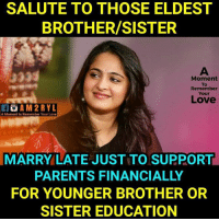 Love, Memes, and Parents: SALUTE TO THOSE ELDEST  BROTHER/SISTER  0335  Moment  To  Remember  Your  Love  A Moment to Remember Your Love  MARRY LATE JUST TO SUPPORT  PARENTS FINANCIALLY  FOR YOUNGER BROTHER OR  SISTER EDUCATION