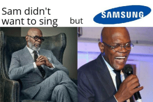 Forgive me: Sam didn't  SAMSUNG  want to sing  but Forgive me