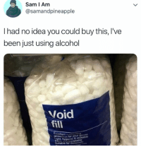 Alcohol, Cunt, and Been: Sam I Am  @samandpineapple  I had no idea you could buy this, I've  been just using alcohol  Void  fill  Excellent cunt  ction for your goods  t, hygienic  ot  ble  & r  able  Suitable for composts