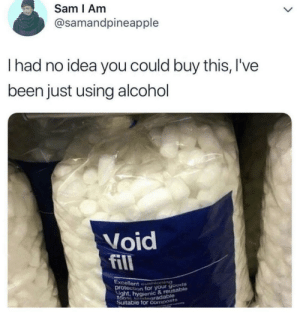 Dank, Memes, and Target: Sam I Am  @samandpineapple  I had no idea you could buy this, I've  been just using alcohol  Void  fill  E:  otection for your goods  ht, hygienic & reusable  Suitable tor compo  tcushioning  iegradable  t5 meirl by itsclassified_ FOLLOW HERE 4 MORE MEMES.