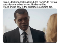 Pulp Fiction: Sam L. Jackson looking like Jules from Pulp Fiction  actually cleaned up his act like he said he  would and is now in the superhero scouting biz.