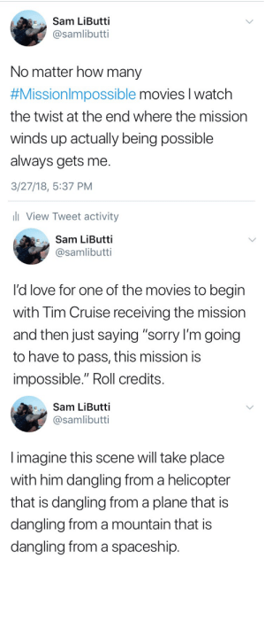 """Love, Movies, and Sorry: Sam LiButti  @samlibutti  No matter how many  #Missionim possible movies 