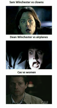 Memes, Airplane, and 🤖: Sam Winchester vs clowns  Dean Winchester vs airplanes  Cas vs women Lol xd -munia